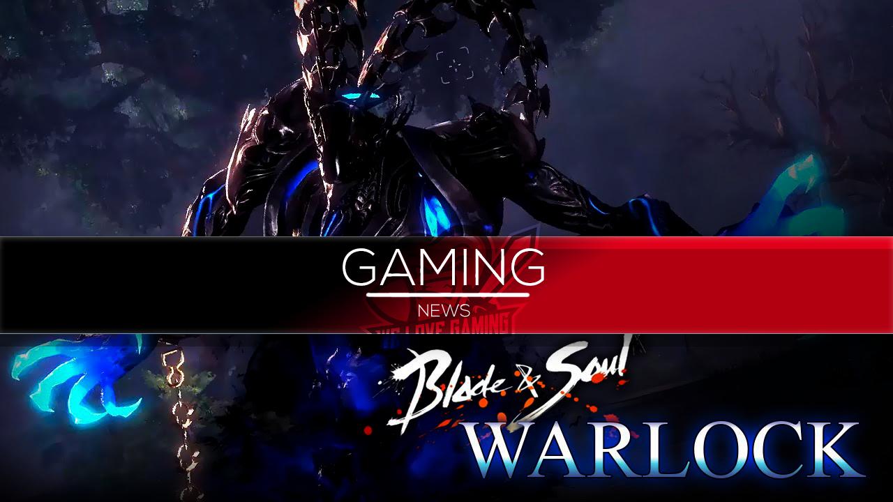 Διαθέσιμος πλέον ο Warlock στο Blade and Soul!