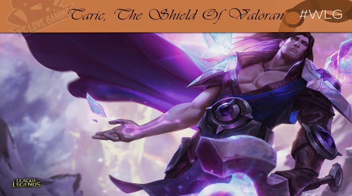 League Of Legends Spotlights: Taric, The Shield Of Valoran