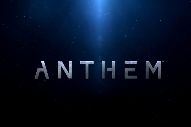 Anthem – Παρουσιάσεις E3